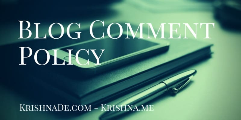 Blog Comment Policy For Krishna De Web Properties