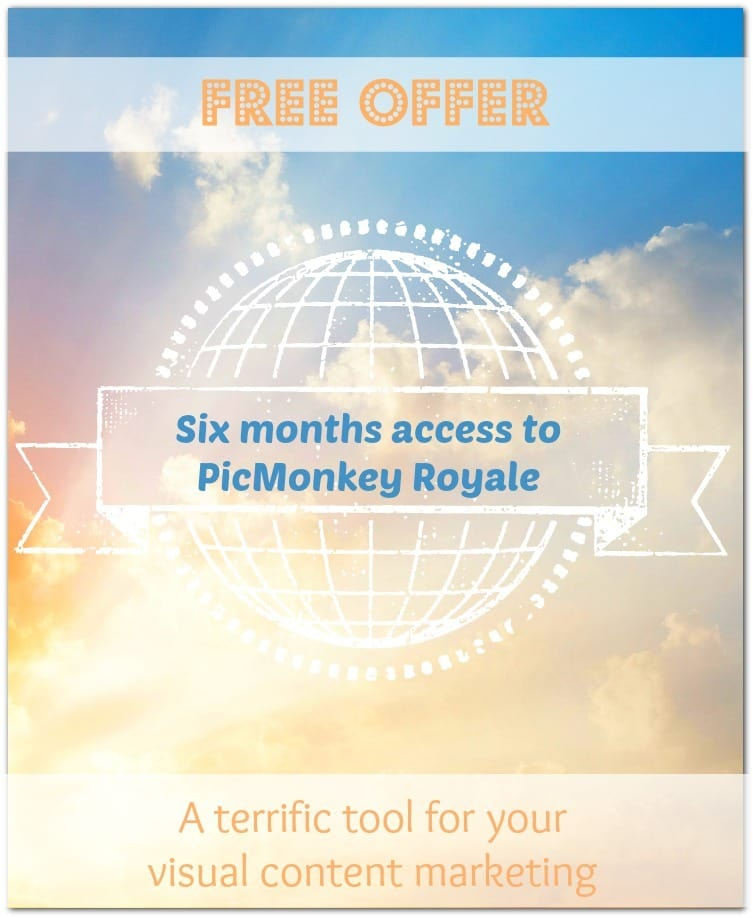 PicMonkey Pro - six months free access to PicMonkey Royale an essential tool for visual content marketing