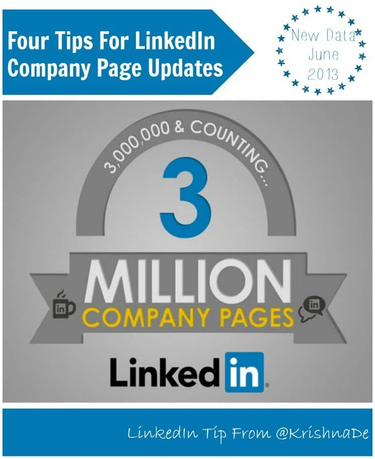 Four Tips For Your LinkedIn Company Page Updates From Krishna De