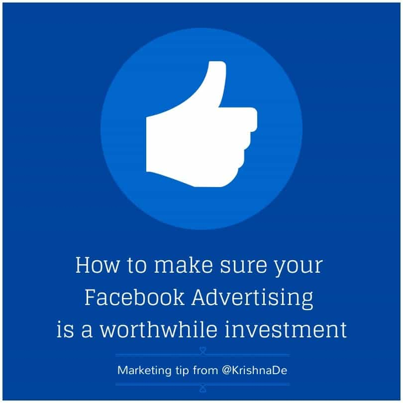 How to make sure your Facebook advertising is a worthwhile investment