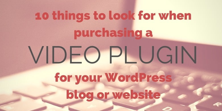 10 features to look for when investing in a WordPress plugin for your visual content marketing