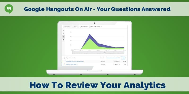 Google Hangouts On Air Your Questions Answered - How To Review Your Analytics
