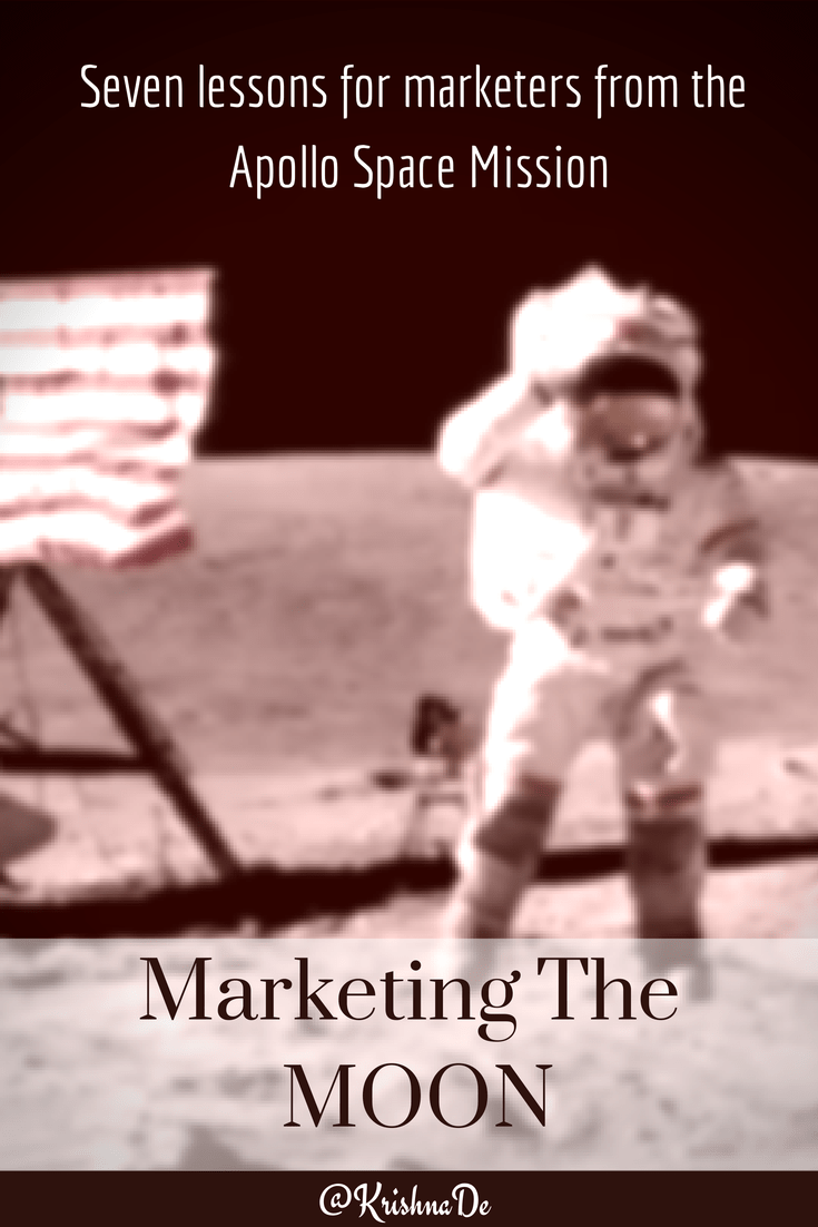 Marketing the Moon and seven lessons for marketers from the Apollo Space Mission
