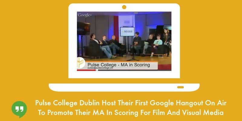 Pulse College Dublin host their first Hangout On Air top promote their forthcoming MA course
