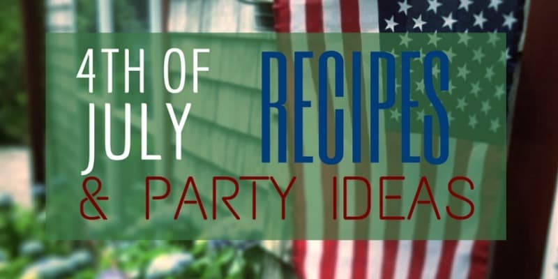 Favourite recipes and decorations for your Fourth of July party