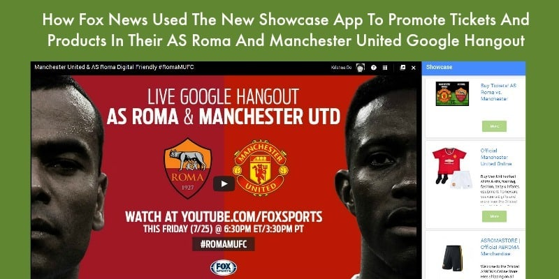Fox Sports Hangout On Air Uses The New Showcase App To Promote The Forthcoming AS Roma vs Manchester United Match