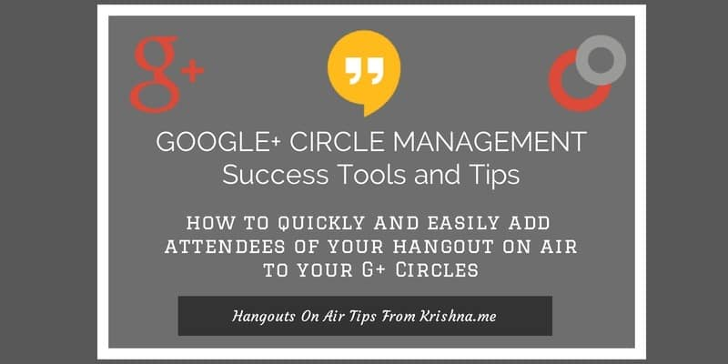 How to easily add attendees to your Google Hangout to your Google Plus Circles