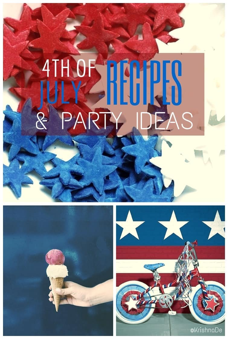 Recipes and party ideas for your 4th of July celebrations or Summer party
