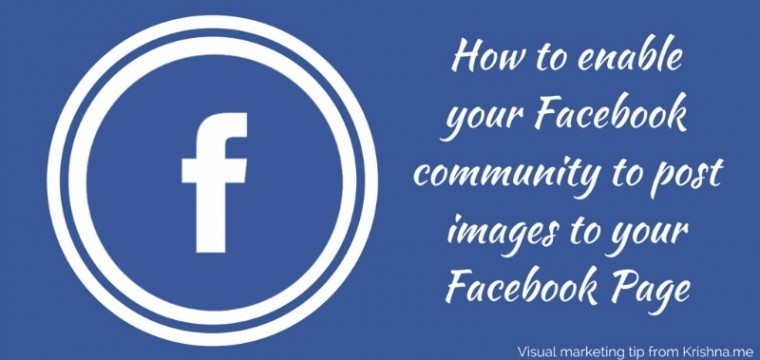 How to enable your Facebook community to post images to your Facebook Page