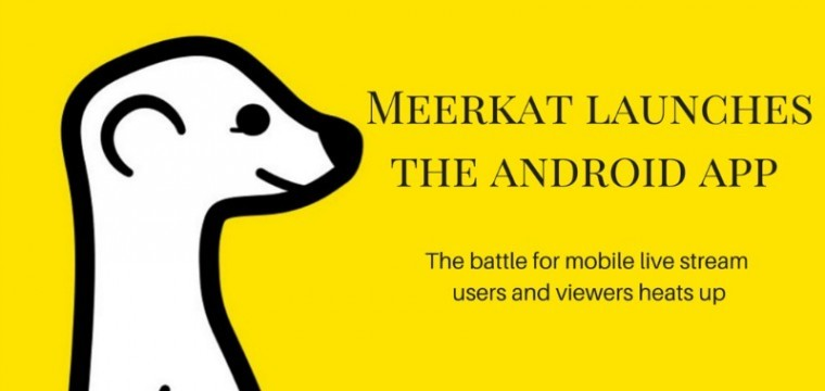 Meerkat live streaming app for Android devices – three video tutorials to help you get started