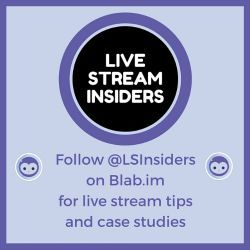 Follow the Live Stream Insiders on Blab for live streaming tips