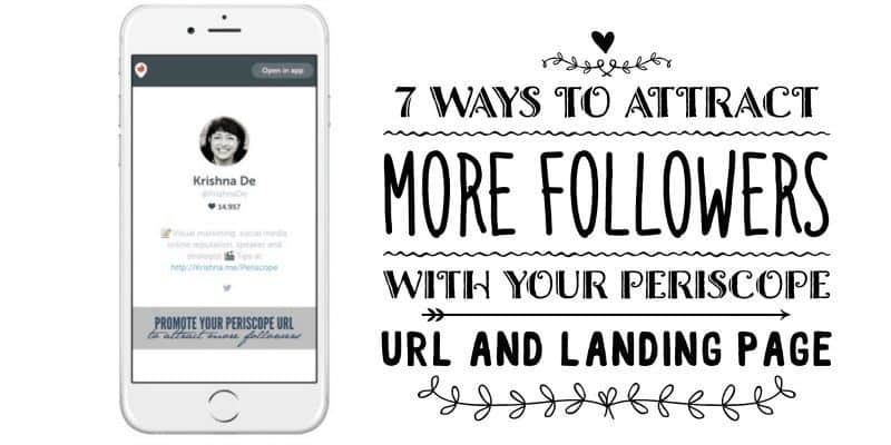 Seven ways to attract more followers on Periscope by promoting your Periscope landing page and url
