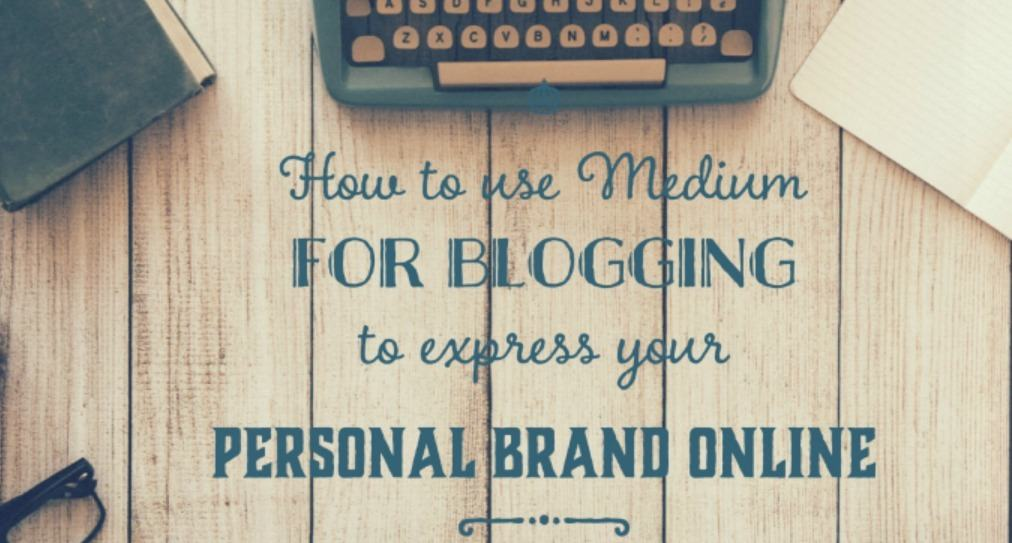 How to use Medium for blogging to express your brand online
