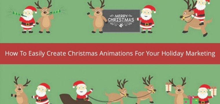 How easily create animations for your Holiday marketing