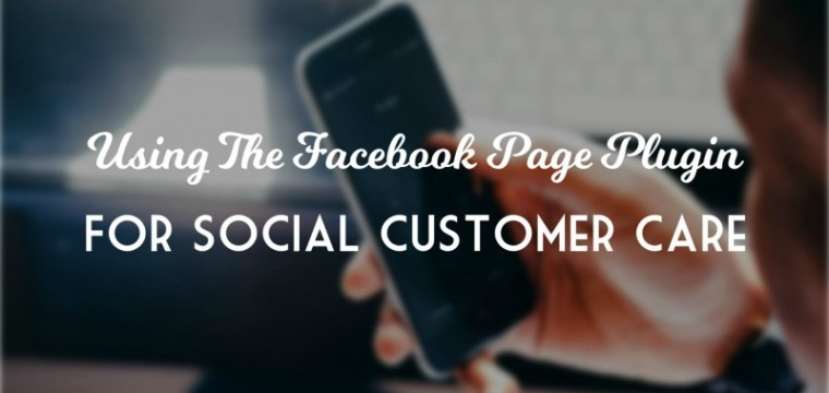 How To Use The Facebook Page Plugin For Social Customer Support