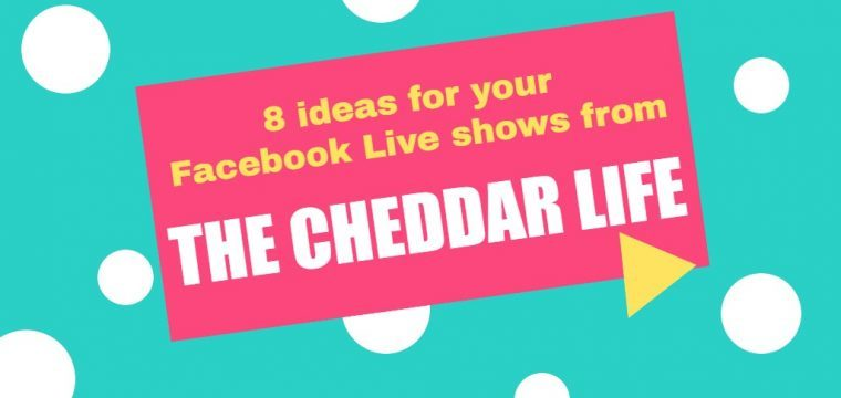 Eight things you can learn about hosting Facebook Live shows from The Cheddar Life