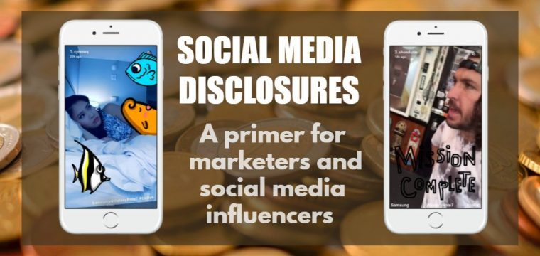 Social Media Disclosures – a primer for marketers and social media influencers