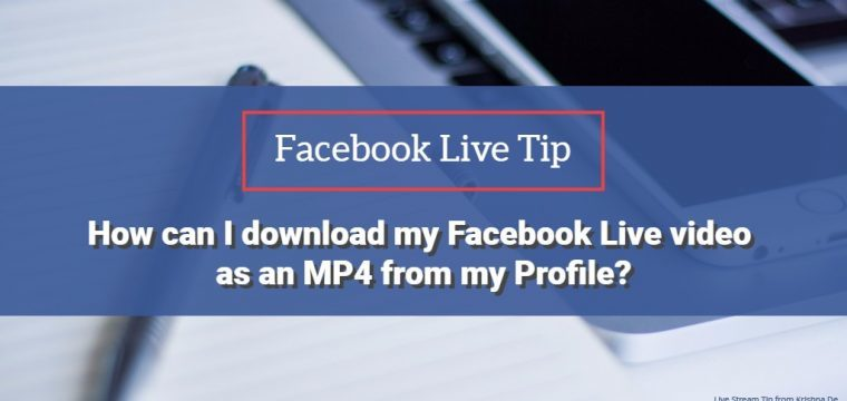 How to download a Facebook Live stream as an MP4 file from your Facebook Profile in four steps