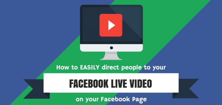 How to easily direct people to your Facebook Live stream on your Facebook Page