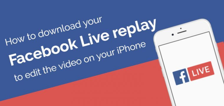 How to download and edit video from Facebook Live when on your iPhone