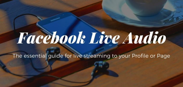 How to live stream with Facebook Live Audio using an Android phone