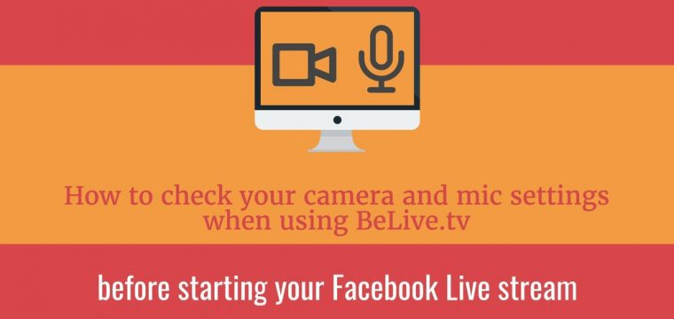 Live stream tip – check your settings before streaming to Facebook Live using BeLive.tv