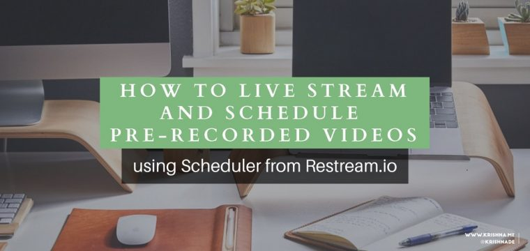 How to broadcast and schedule recorded videos as live streams
