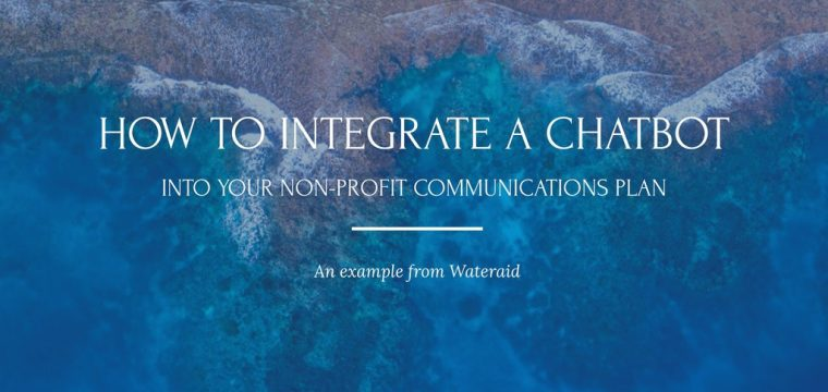 How to integrate a Facebook Messenger chatbot into your non-profit communications and campaigns – an example from Wateraid