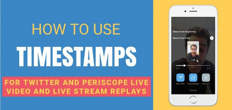 Periscope And Twitter Live Timestamps – How to share live videos and live stream replays from a specific time point