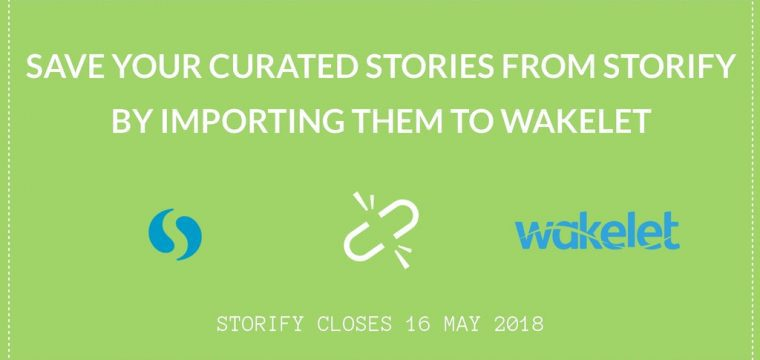 How to save your curated content from Storify by importing it to Wakelet