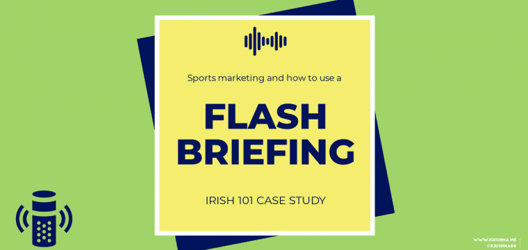 Inside Voice – Flash Briefings For Sports Marketing – Irish 101 Case Study