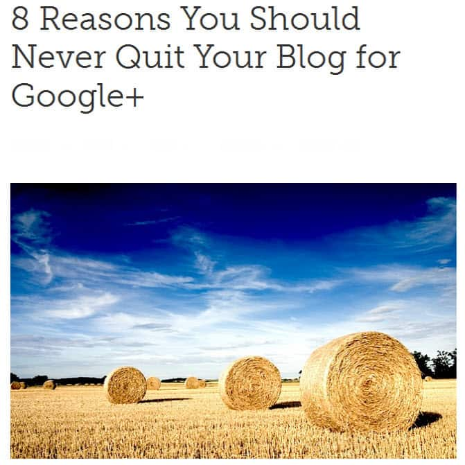 8 Reasons You Should Never Quit Your Blog for Google Plus