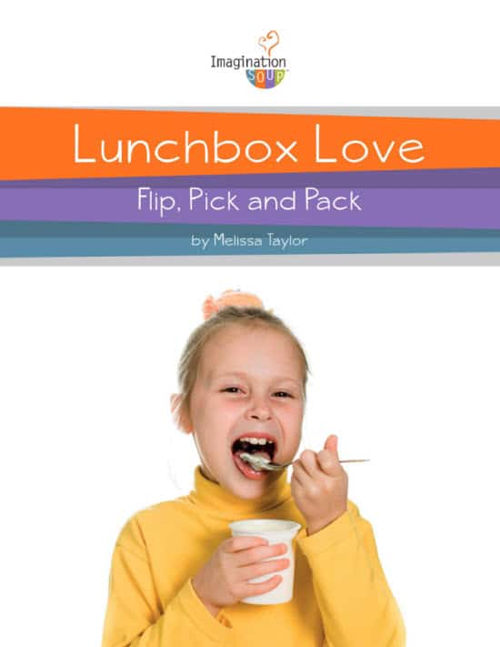 Lunch Box Love – Flip, Pick, and Pack printable book by Melissa Taylor – helping you and your kids prepare healthy school lunches