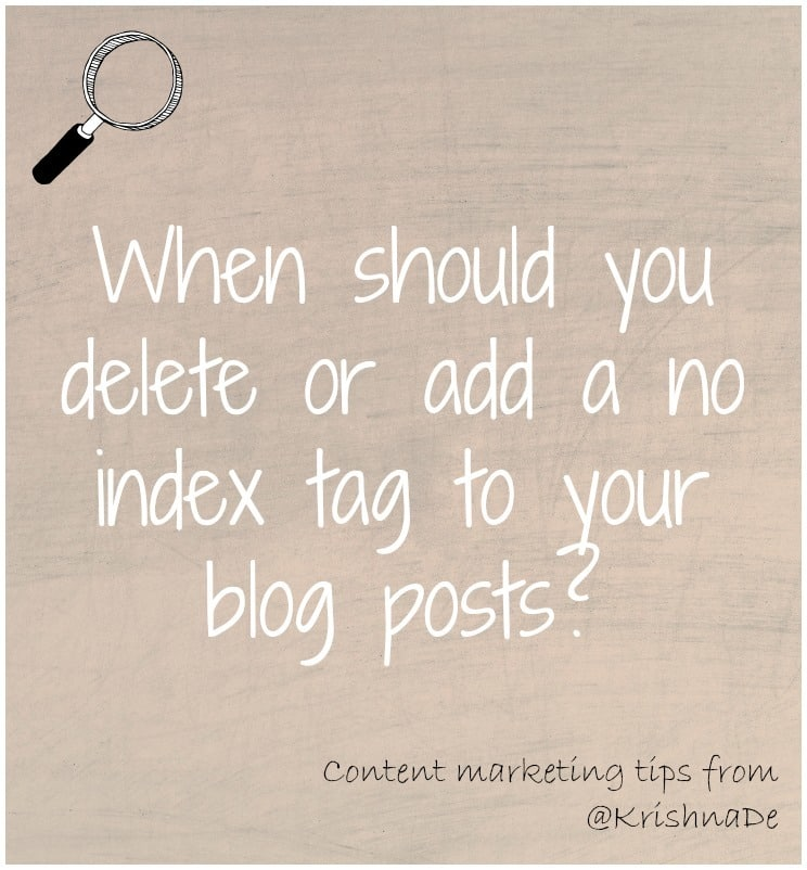 Should you delete or no index old posts on your blog or website?