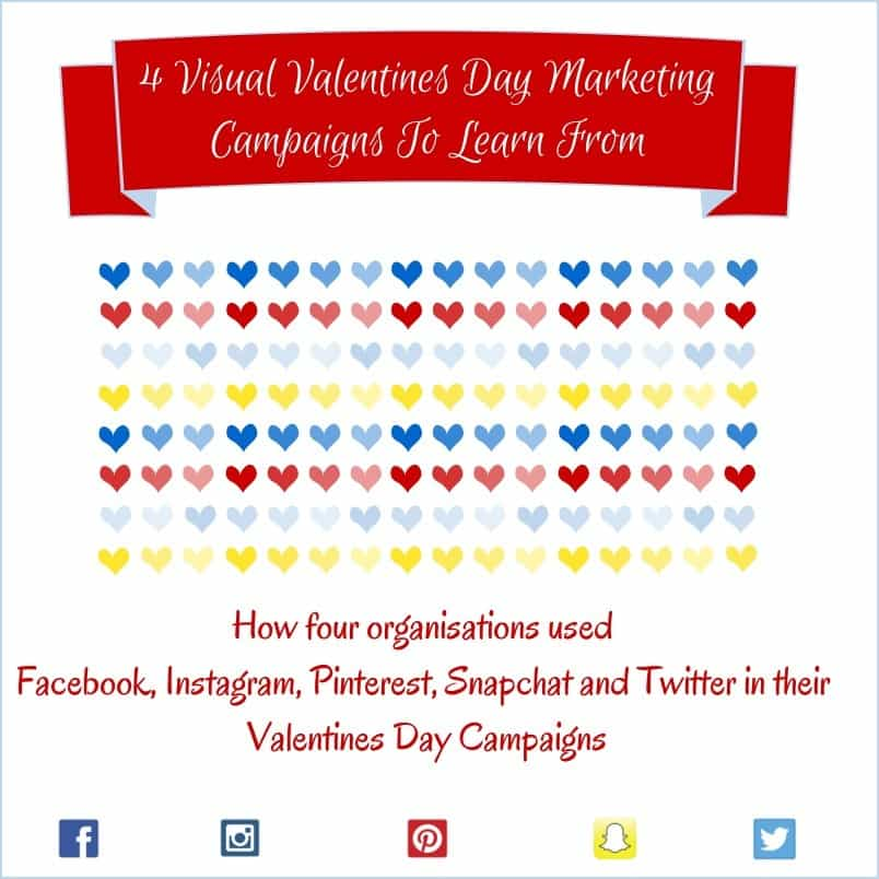 Four Visual Content Marketing Valentines Day Campaigns To Learn From