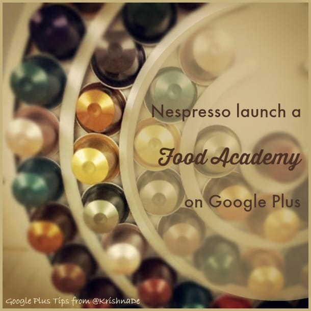 Nespresso Food Academy On Google Plus launched their Community with a Google Hangout