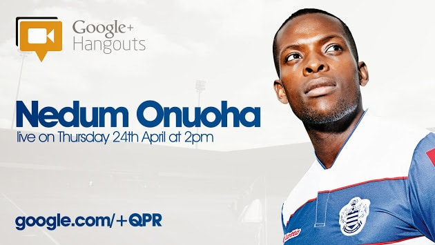 How a football club uses Google Hangouts for engaging with fans QPR Google Hangout with Nedum Onuoha