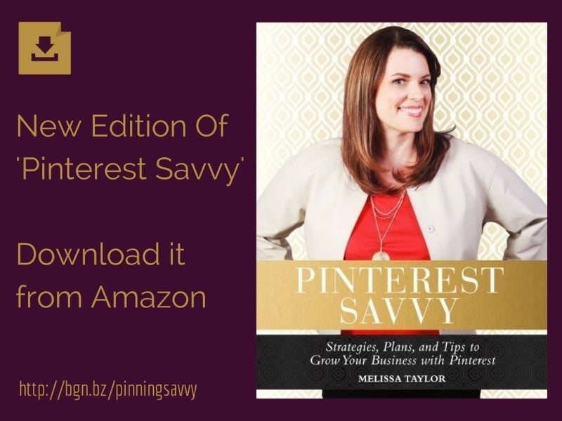 Download the updated edition of Pinterest Savvy from Amazon to improve your Pinterest Marketing success for your small business