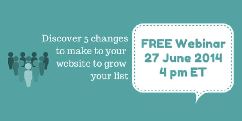 Free webinar – 5 changes to make to your website to grow your list