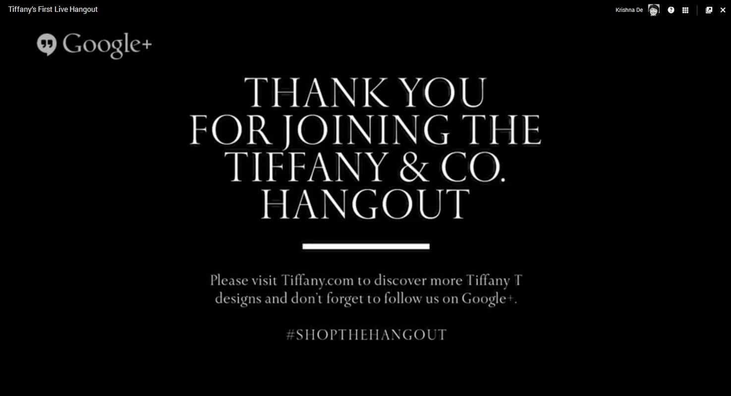 Tiffany and Co host their first shoppable Google Hangout on Air and use a call to action on the end screen of the event