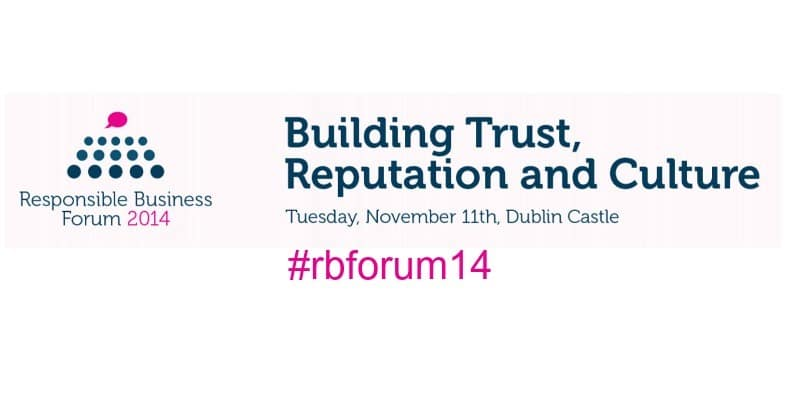The Business In The Community Responsible Business Forum 2014 – building trust, reputation and culture