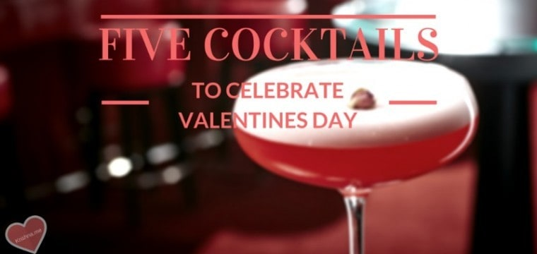 Five premium cocktails to help you celebrate St Valentine's Day