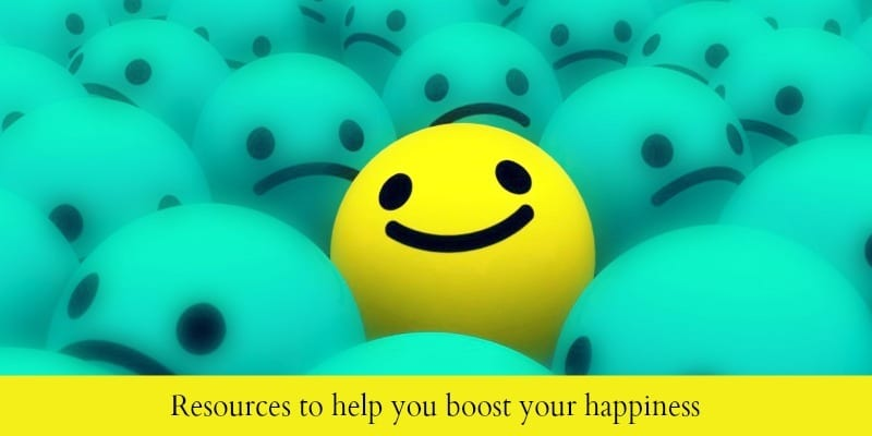 Resources to help you boost your own and others happiness