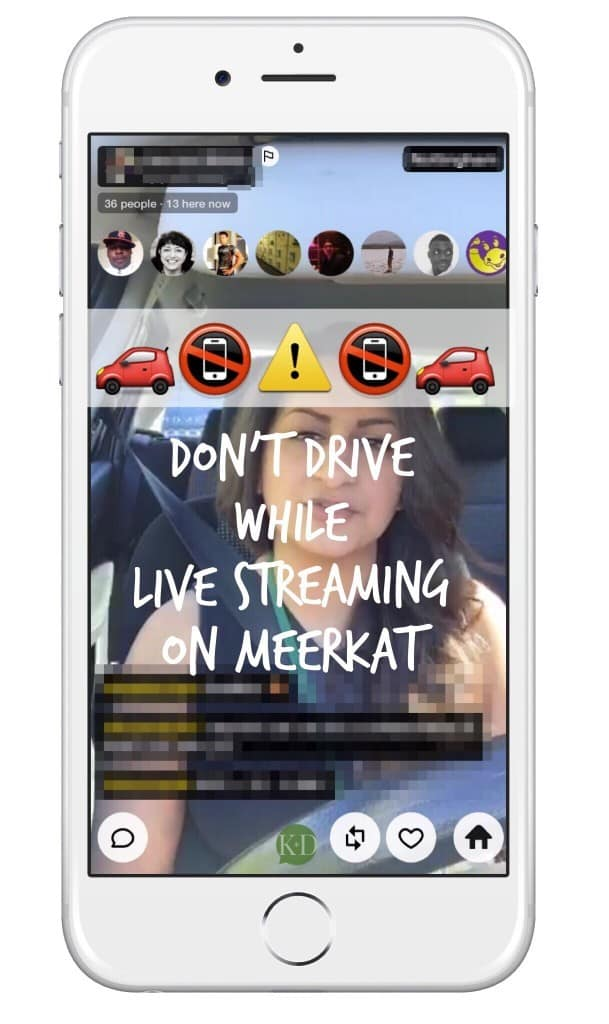 Don't drive when using Meerkat for live streaming on your mobile device