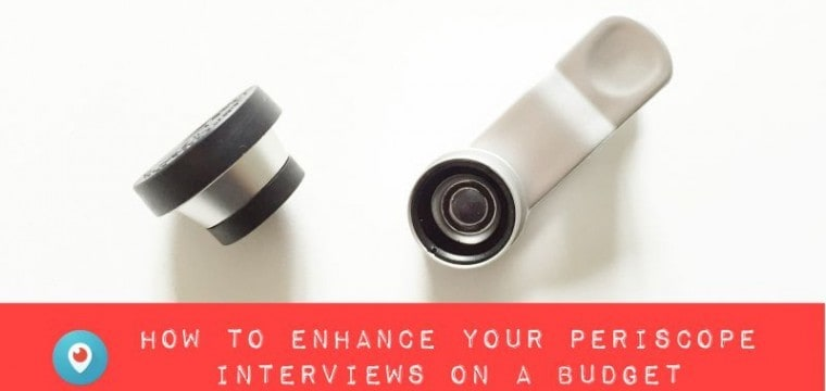 Periscope for business tips – how to enhance your live stream interviews using a wide angle lens on a low cost budget