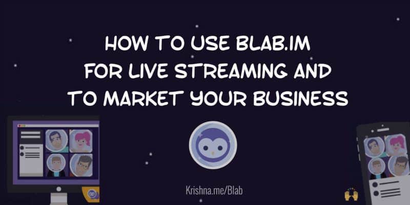 How to use Blab for live streaming on your desktop and mobile to attract leads and sales to your business