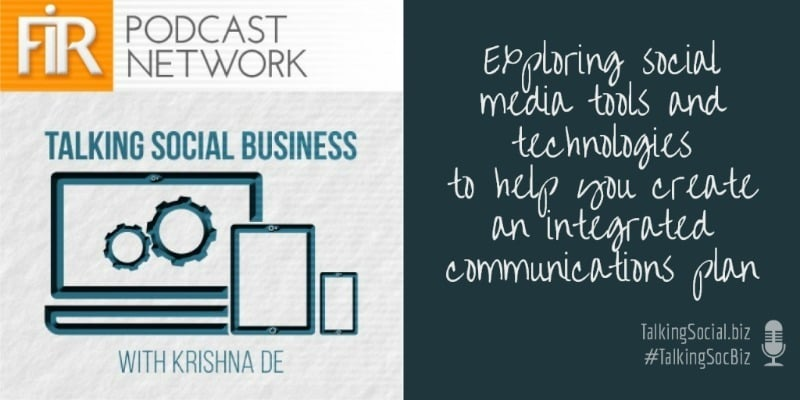 Talking social business the podcast for marketing and communications professionals by Krishna De
