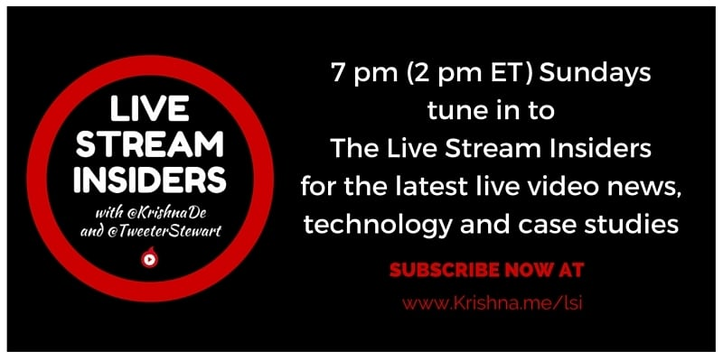 Subscribe now to the weekly Live Stream Insiders Show with Krishna De and Peter Stewart