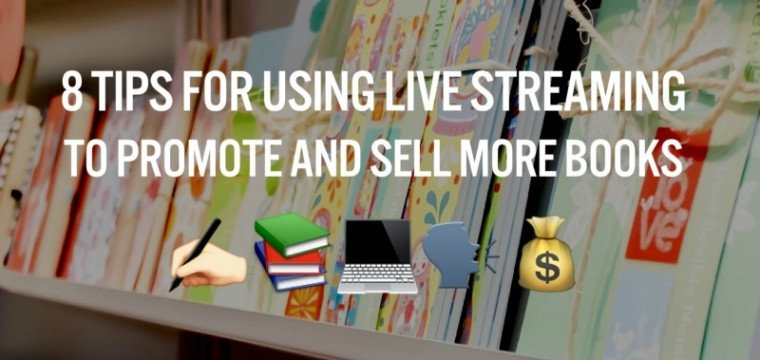 Live streaming for authors – eight tips for using YouTube Live to promote and sell your new book