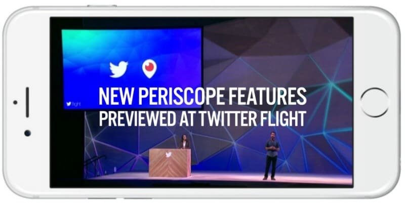 New Periscope featured were previewed at the Twitter Flight conference in October 2015